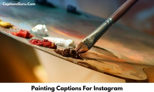 Painting Captions For Instagram