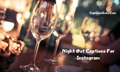 Night Out Captions For Instagram