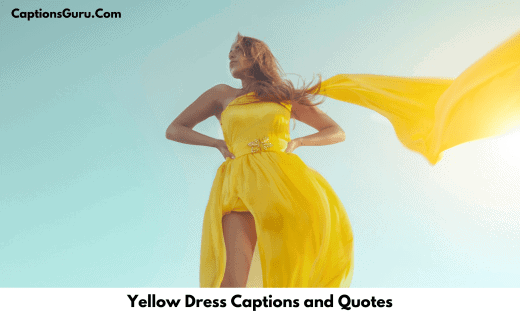 Yellow Dress Captions and Quotes